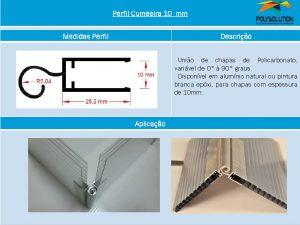 Linha de perfis para Instalação Policarbonato Perfil Cumeeira para alveolar 10mm-Polysolution