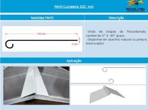 Linha de perfis para Instalação Policarbonato - Perfil cumeeira 100 mm telhado-Polysolution