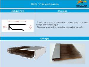 Linha de perfis para Instalação de Policarbonato -NOVO Perfil U aluminio 6mm -Polysolution