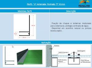 Linha de perfis para Instalação de Policarbonato -Perfil U Arremate F 6 mm -Polysolution