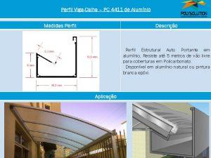 Linha de perfis de aluminio para Insalação de Policarbonato PC 4411- 4 polegadas -Polysolution