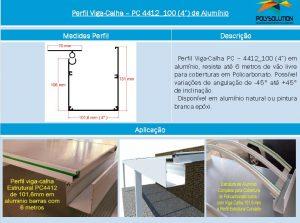Linha de perfis de aluminio para Insalação de Policarbonato PC 4411- 4 polegadas Polysolution