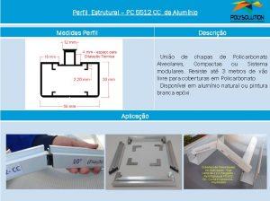 Linha de perfis de aluminio para Insalação de Policarbonato-Perfil PC 5512CC -Polysolution