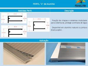 Linha de perfis para Instalação Policarbonato - Perfil U 6mm -Polysolution